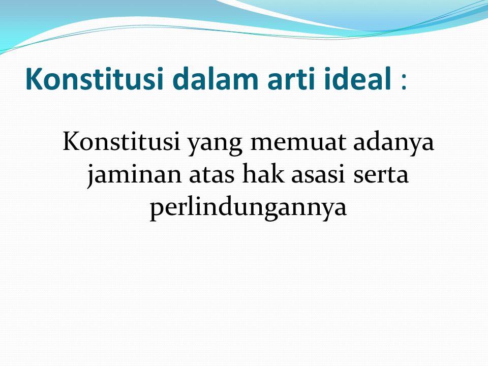 Konstitusi dalam arti ideal :