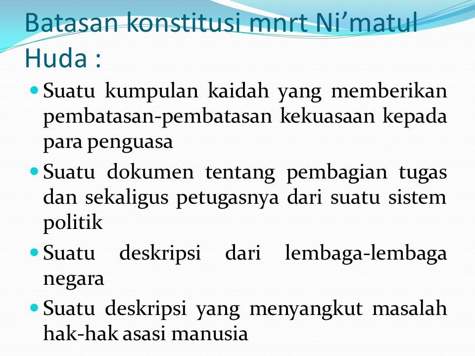 Batasan konstitusi mnrt Ni'matul Huda :