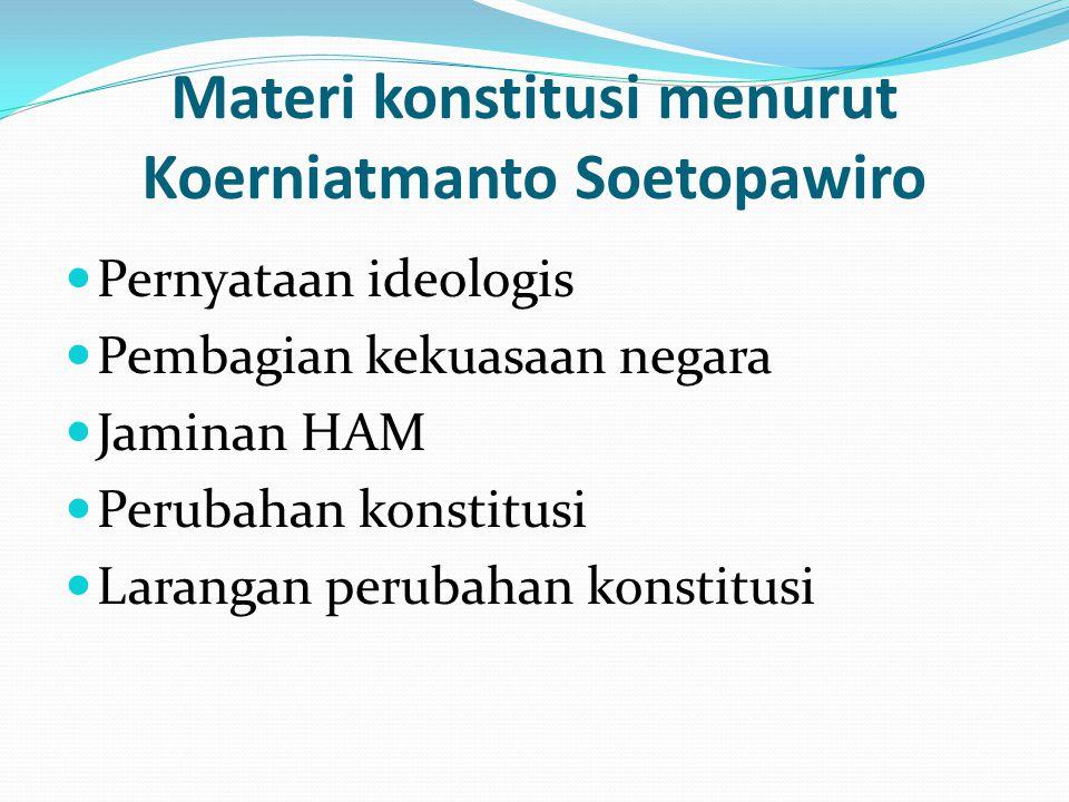 Materi konstitusi menurut Koerniatmanto Soetopawiro
