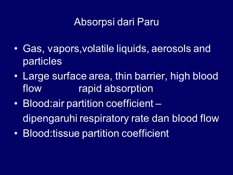 Absorpsi dari Paru Gas, vapors,volatile liquids, aerosols and particles.