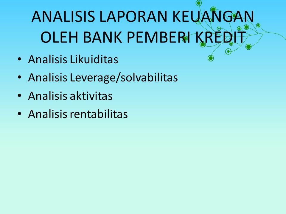 ANALISIS LAPORAN KEUANGAN OLEH BANK PEMBERI KREDIT