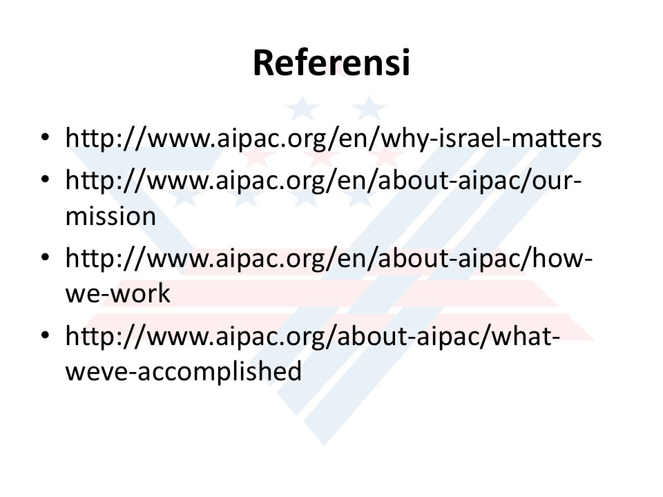 Referensi http://www.aipac.org/en/why-israel-matters