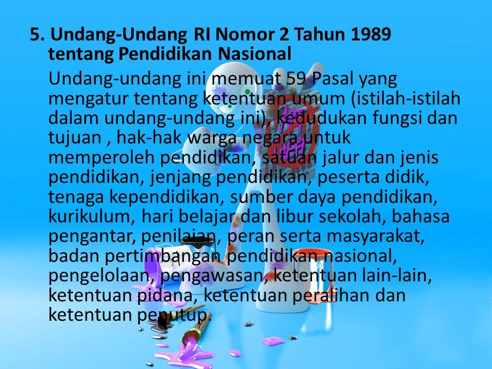 5. Undang-Undang RI Nomor 2 Tahun 1989 tentang Pendidikan Nasional