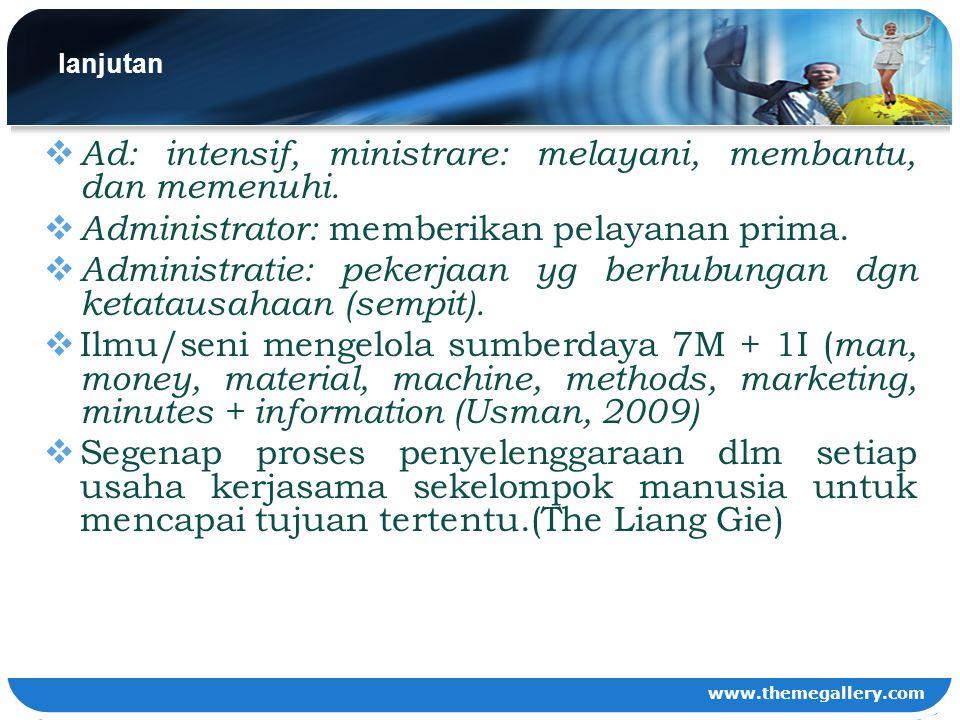 Ad: intensif, ministrare: melayani, membantu, dan memenuhi.