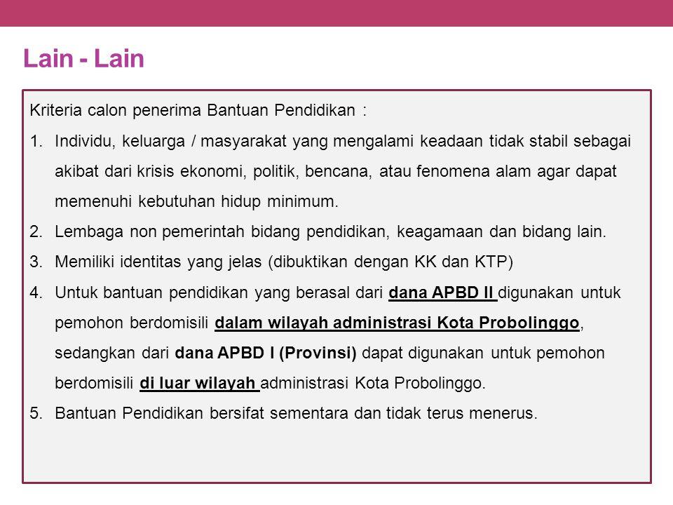 Lain - Lain Kriteria calon penerima Bantuan Pendidikan :