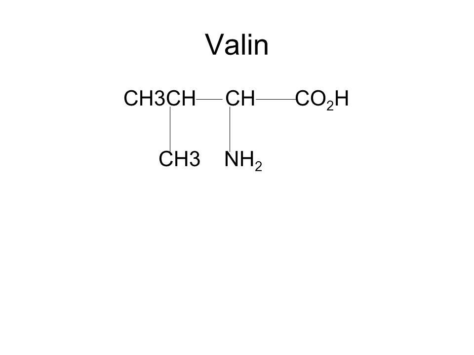 Valin CH3CH CH CO2H CH3 NH2
