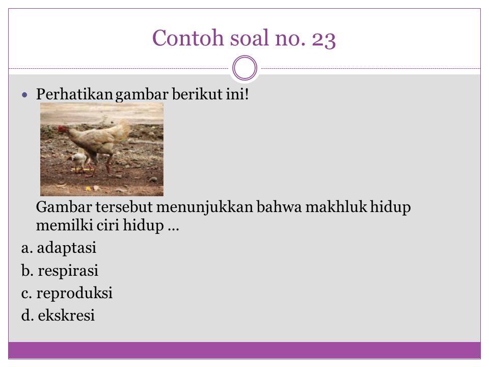 Contoh soal no. 23 Perhatikan gambar berikut ini!