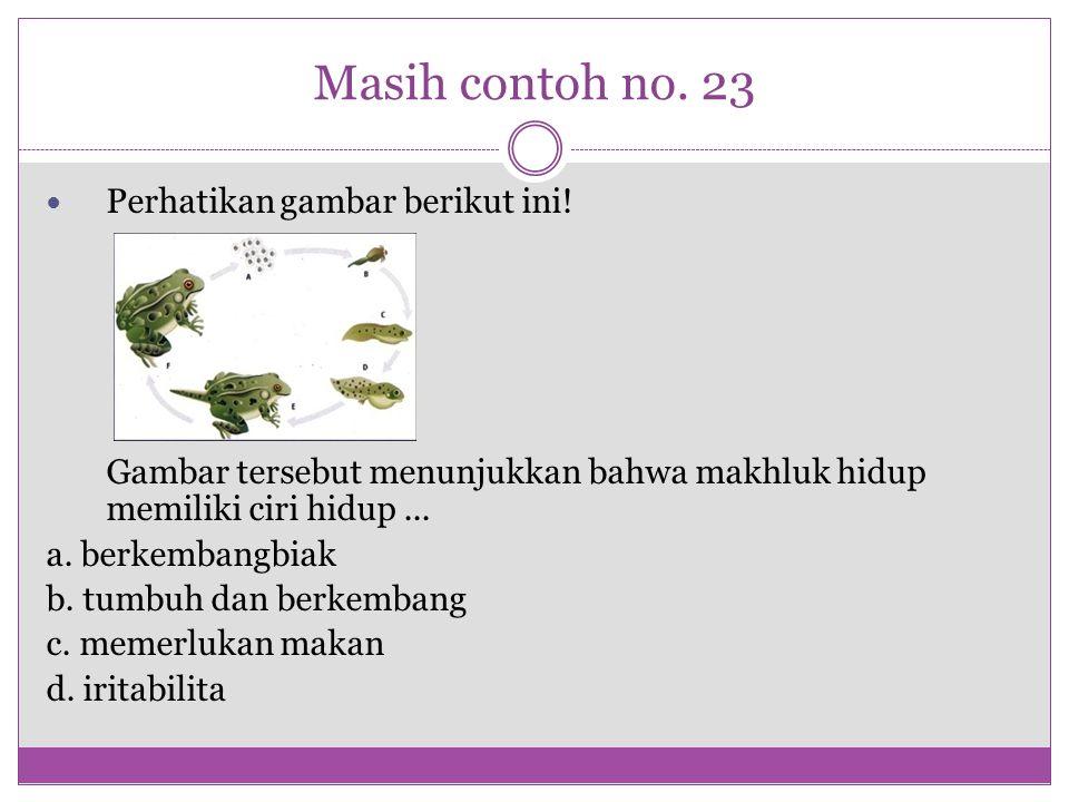 Masih contoh no. 23 Perhatikan gambar berikut ini!