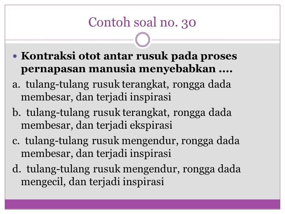 Contoh soal no. 30 Kontraksi otot antar rusuk pada proses pernapasan manusia menyebabkan ....