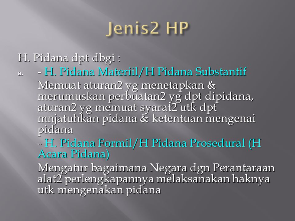 Jenis2 HP H. Pidana dpt dbgi :