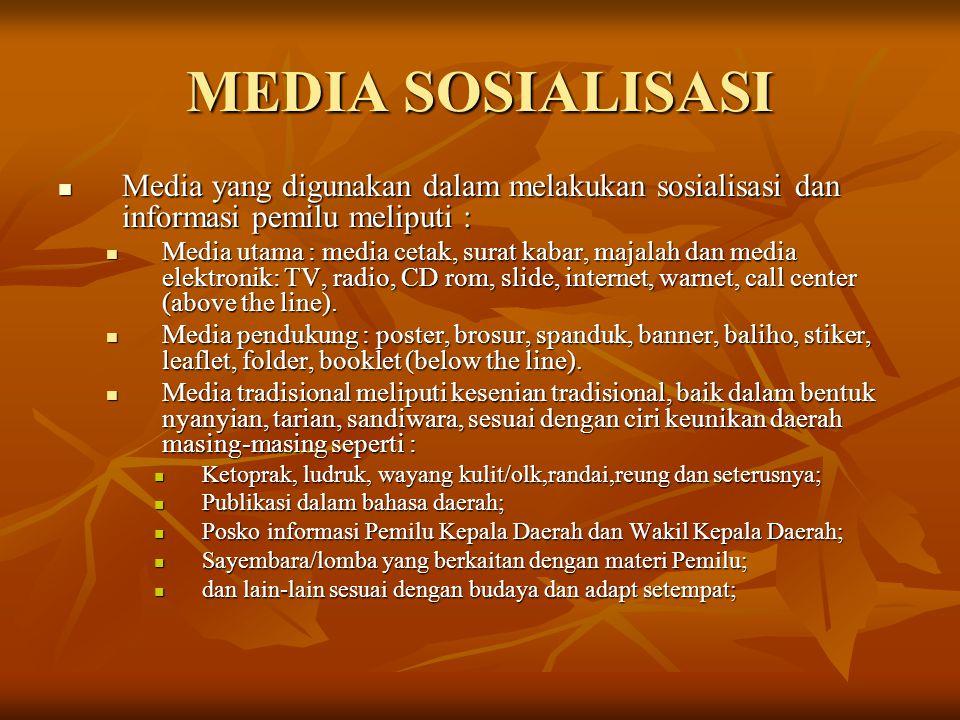 MEDIA SOSIALISASI Media yang digunakan dalam melakukan sosialisasi dan informasi pemilu meliputi :