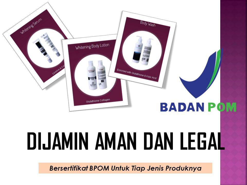 Bersertifikat BPOM Untuk Tiap Jenis Produknya