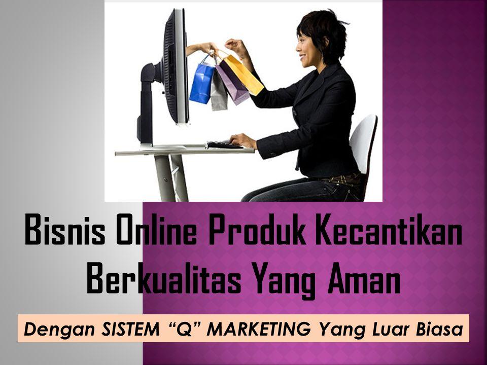 Bisnis Online Produk Kecantikan Berkualitas Yang Aman