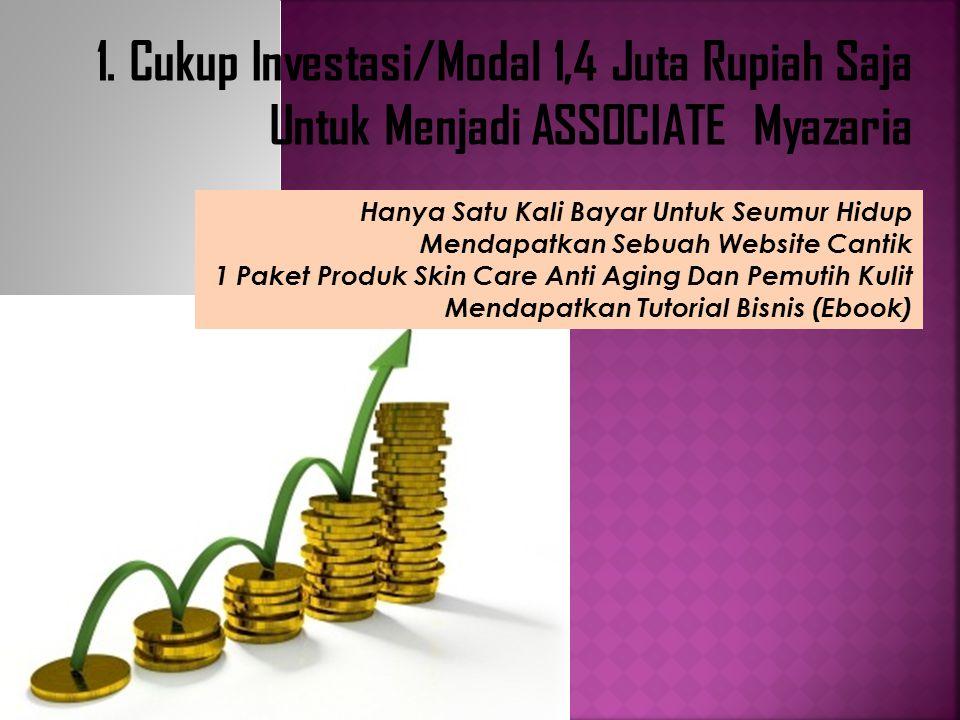 1. Cukup Investasi/Modal 1,4 Juta Rupiah Saja Untuk Menjadi ASSOCIATE Myazaria