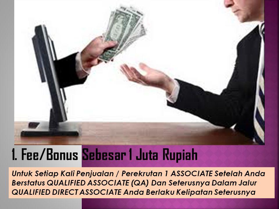 1. Fee/Bonus Sebesar 1 Juta Rupiah