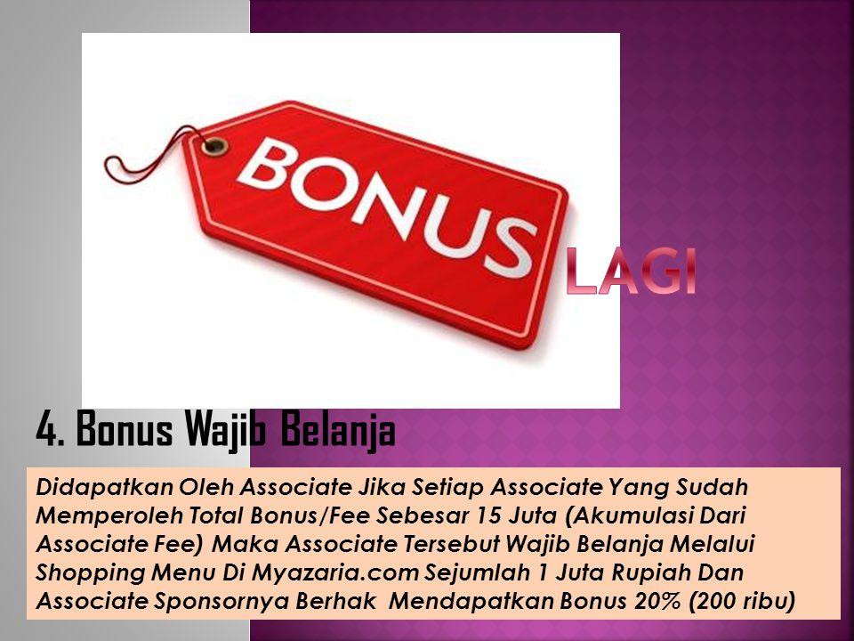 LAGI 4. Bonus Wajib Belanja