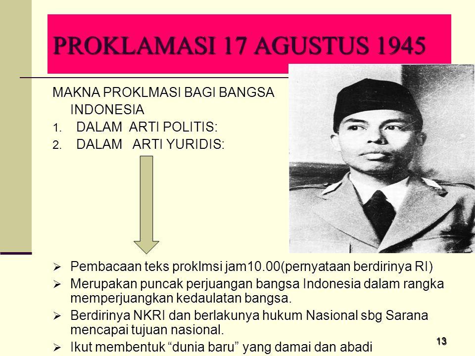 PROKLAMASI 17 AGUSTUS 1945 MAKNA PROKLMASI BAGI BANGSA INDONESIA