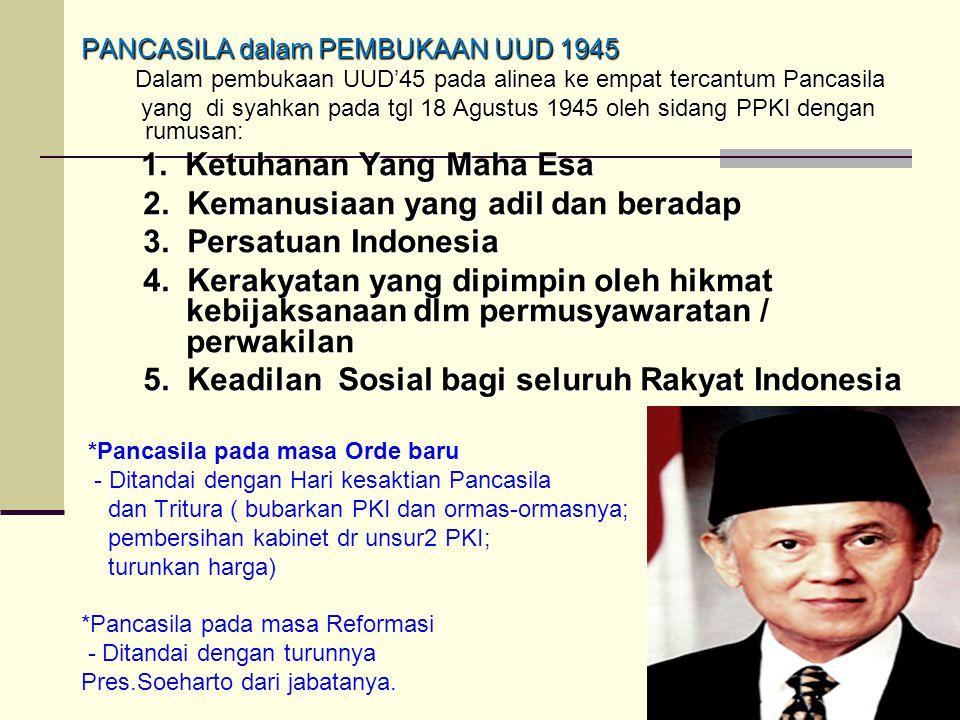 2. Kemanusiaan yang adil dan beradap 3. Persatuan Indonesia