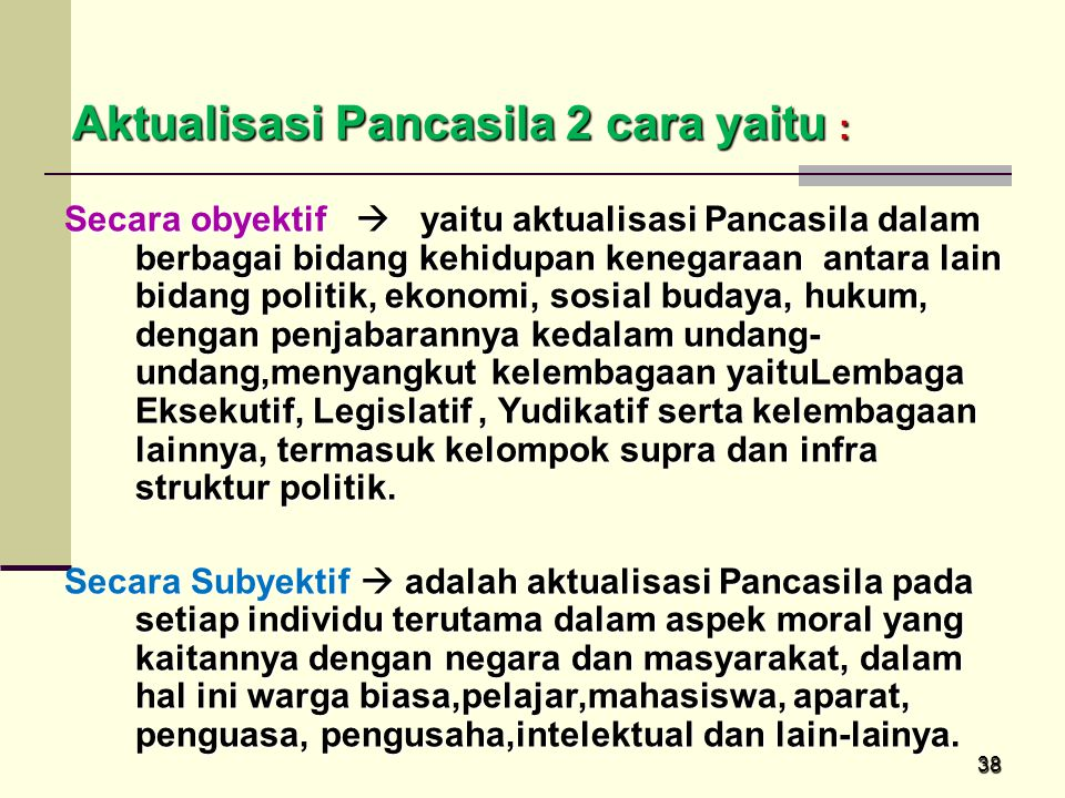 Aktualisasi Pancasila 2 cara yaitu :