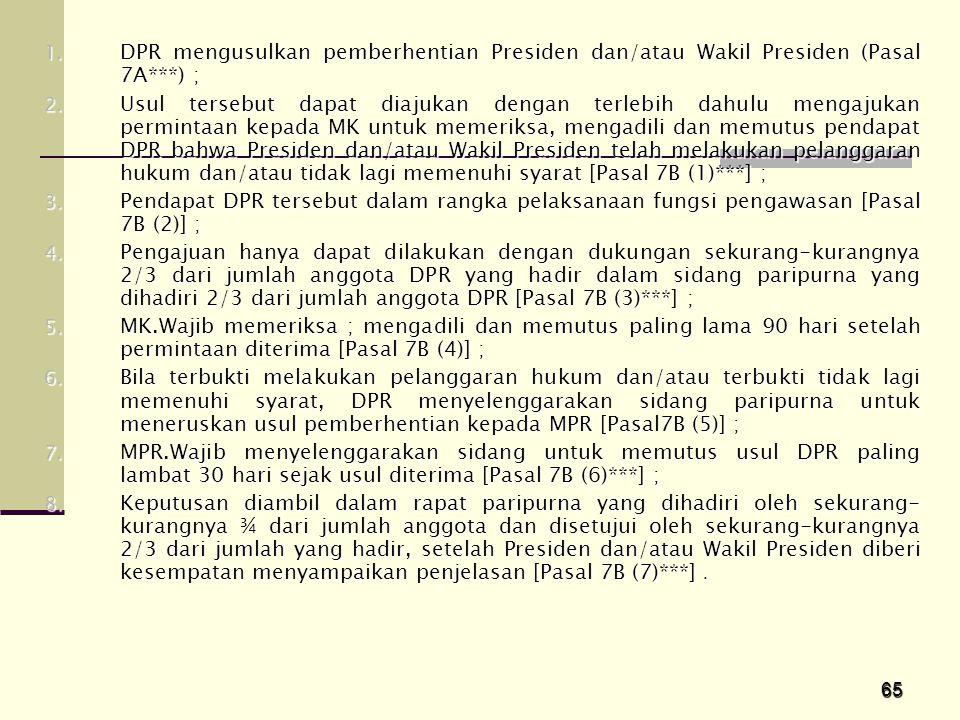 DPR mengusulkan pemberhentian Presiden dan/atau Wakil Presiden (Pasal 7A***) ;