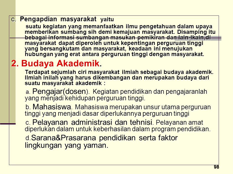 2. Budaya Akademik. c. Pengapdian masyarakat yaitu