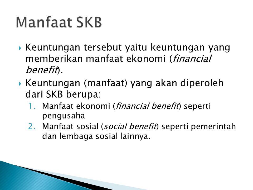 Manfaat SKB Keuntungan tersebut yaitu keuntungan yang memberikan manfaat ekonomi (financial benefit).