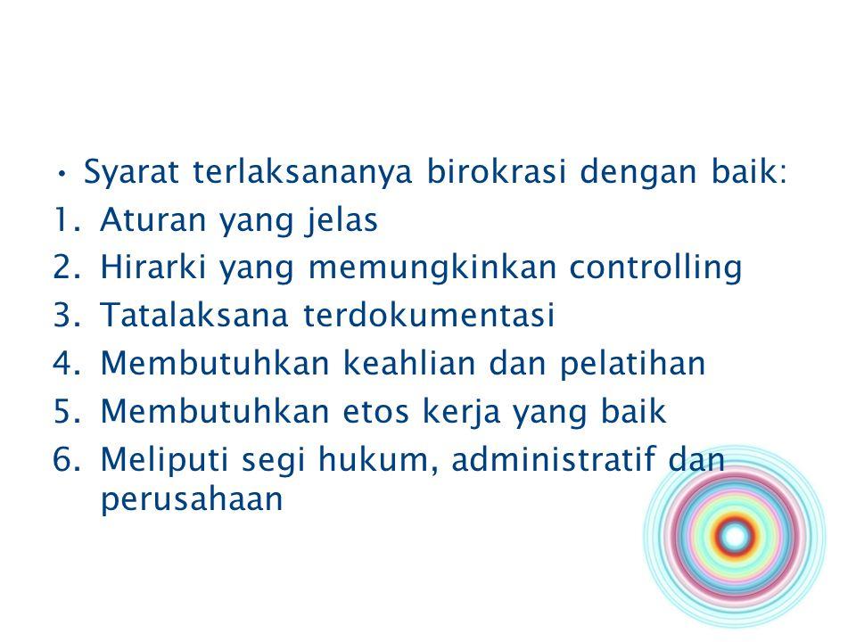 Syarat terlaksananya birokrasi dengan baik: