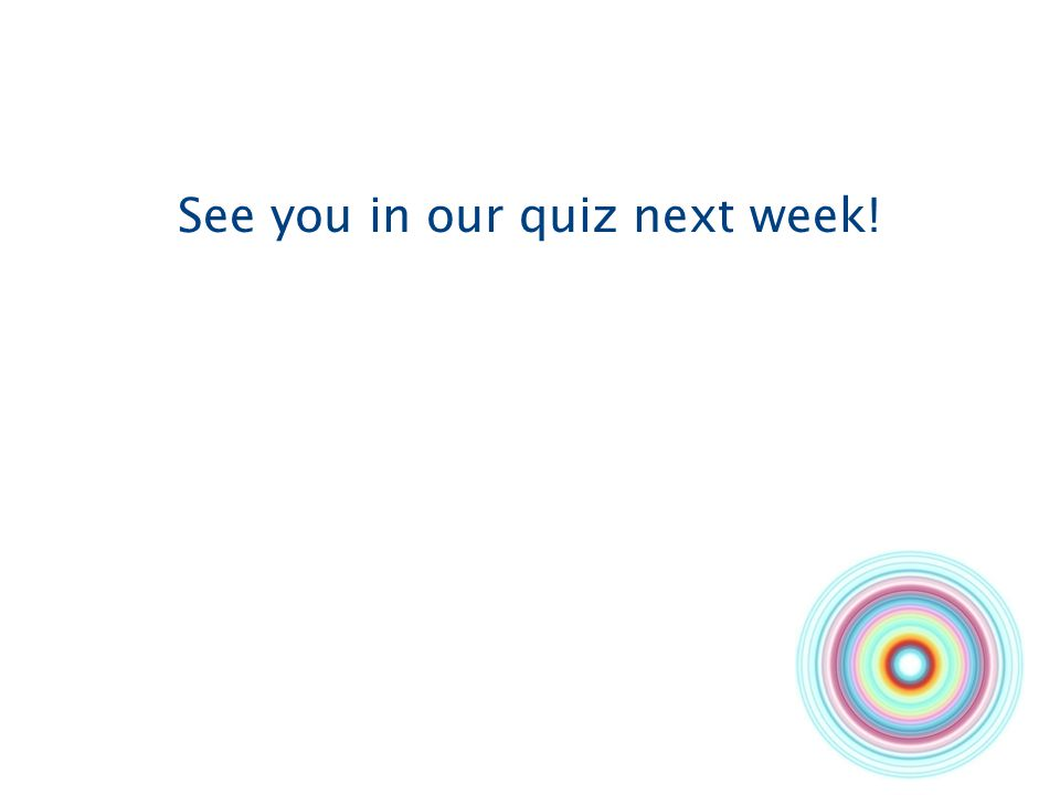See you in our quiz next week!