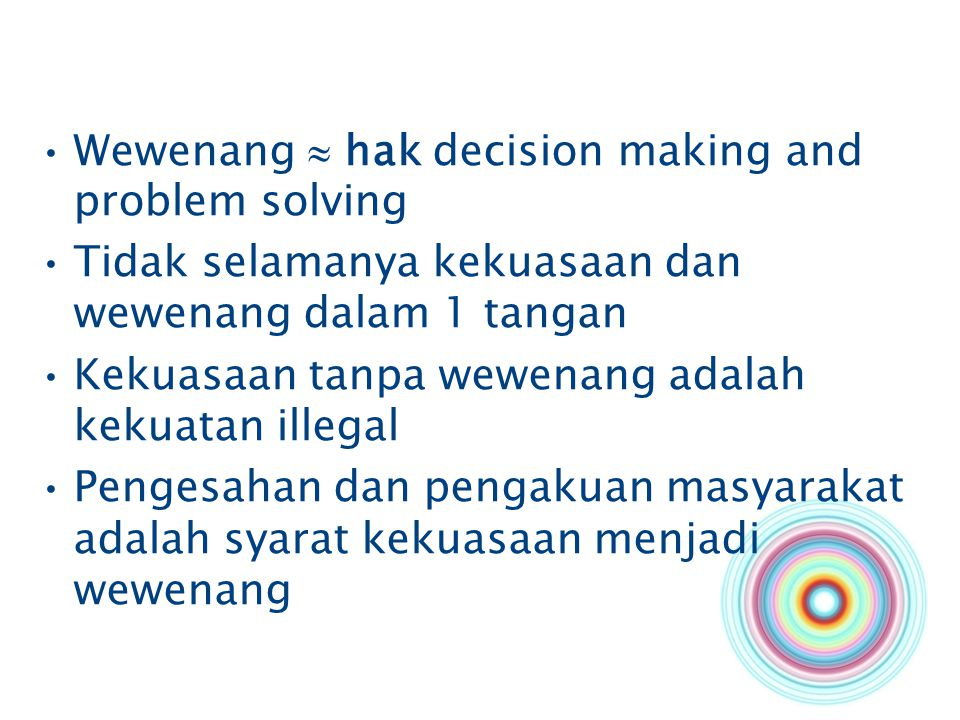 Wewenang  hak decision making and problem solving