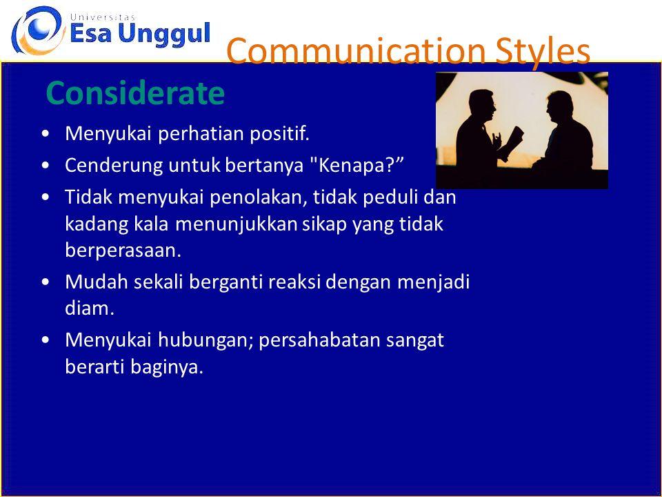 Communication Styles Considerate Menyukai perhatian positif.