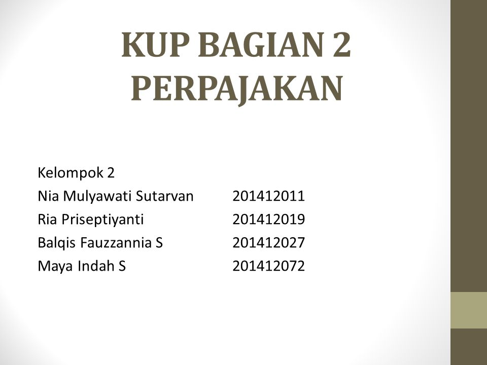 KUP BAGIAN 2 PERPAJAKAN Kelompok 2 Nia Mulyawati Sutarvan 201412011