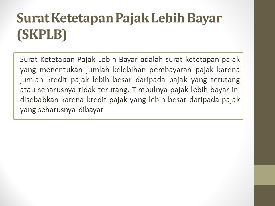 Surat Ketetapan Pajak Lebih Bayar (SKPLB)