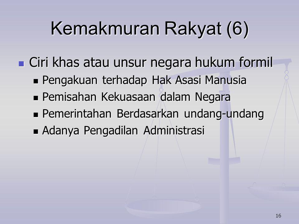 Kemakmuran Rakyat (6) Ciri khas atau unsur negara hukum formil