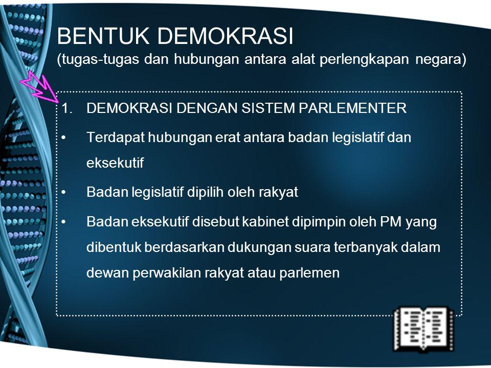 BENTUK DEMOKRASI (tugas-tugas dan hubungan antara alat perlengkapan negara)