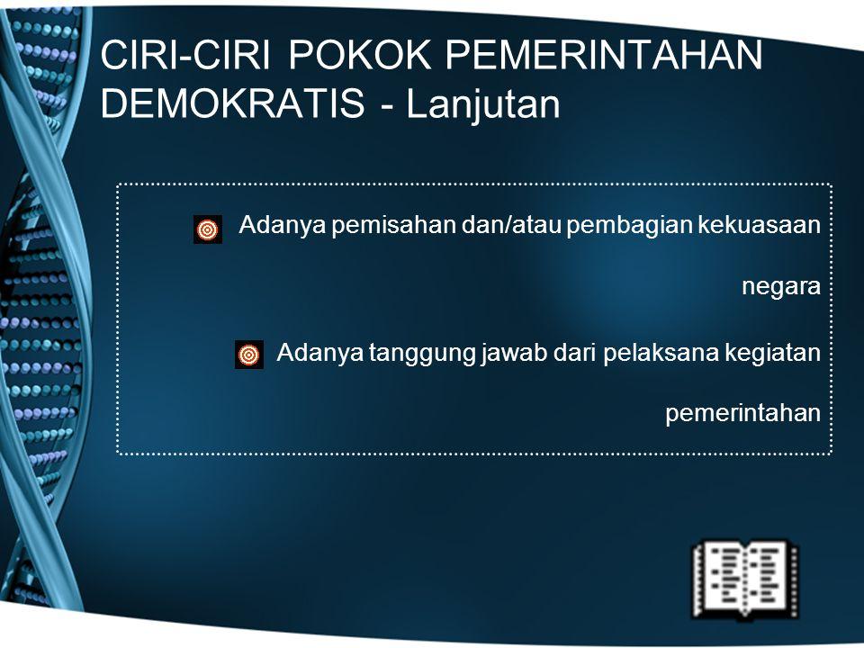 CIRI-CIRI POKOK PEMERINTAHAN DEMOKRATIS - Lanjutan