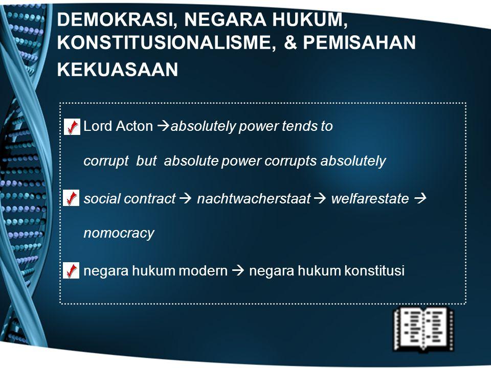 DEMOKRASI, NEGARA HUKUM, KONSTITUSIONALISME, & PEMISAHAN KEKUASAAN
