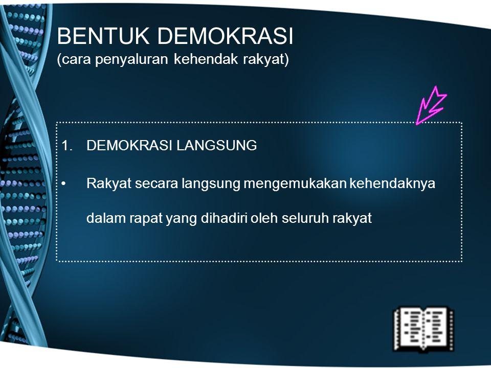 BENTUK DEMOKRASI (cara penyaluran kehendak rakyat)