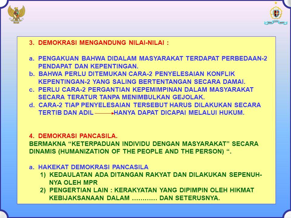 3. DEMOKRASI MENGANDUNG NILAI-NILAI :