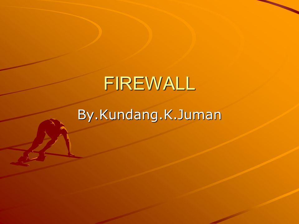 FIREWALL By.Kundang.K.Juman