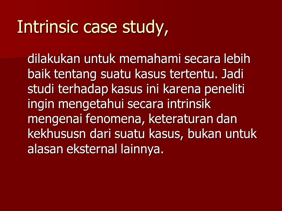 Intrinsic case study,