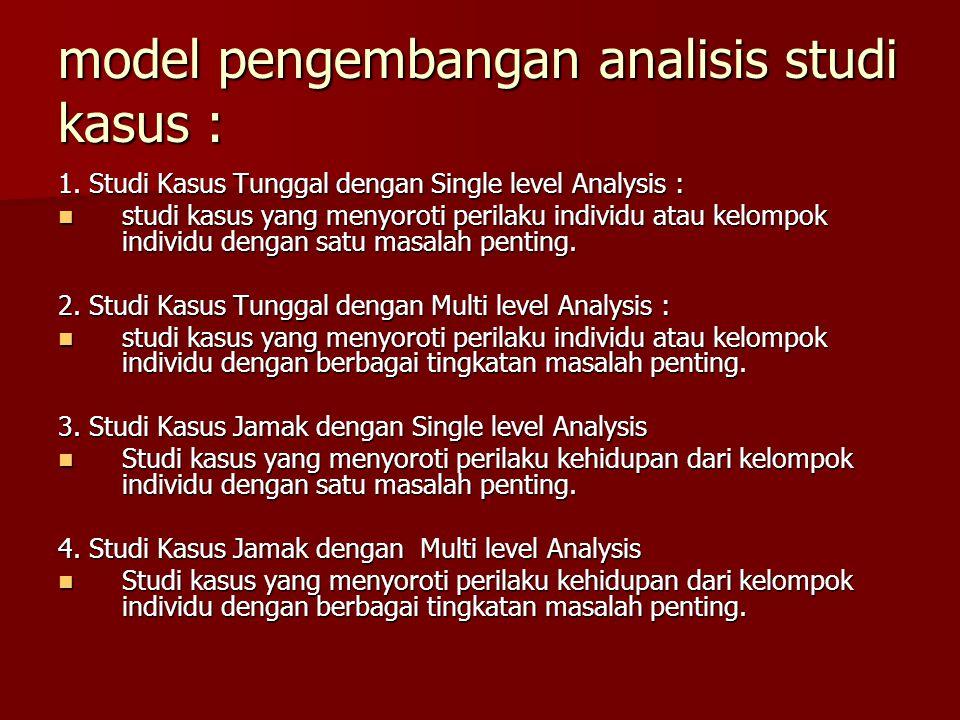 model pengembangan analisis studi kasus :