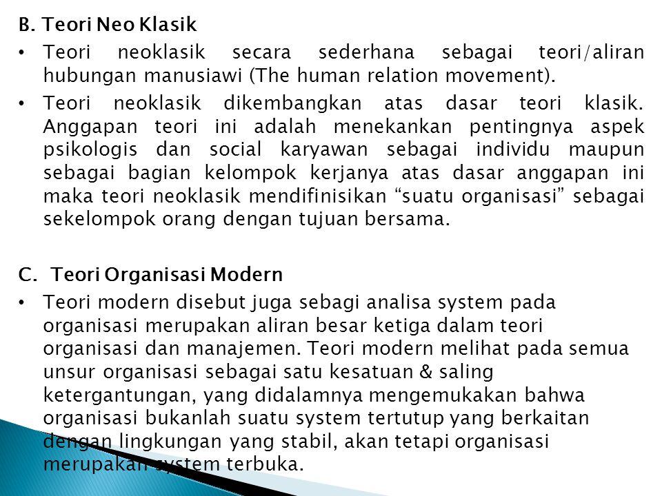B. Teori Neo Klasik Teori neoklasik secara sederhana sebagai teori/aliran hubungan manusiawi (The human relation movement).