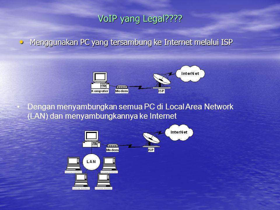 VoIP yang Legal Menggunakan PC yang tersambung ke Internet melalui ISP.