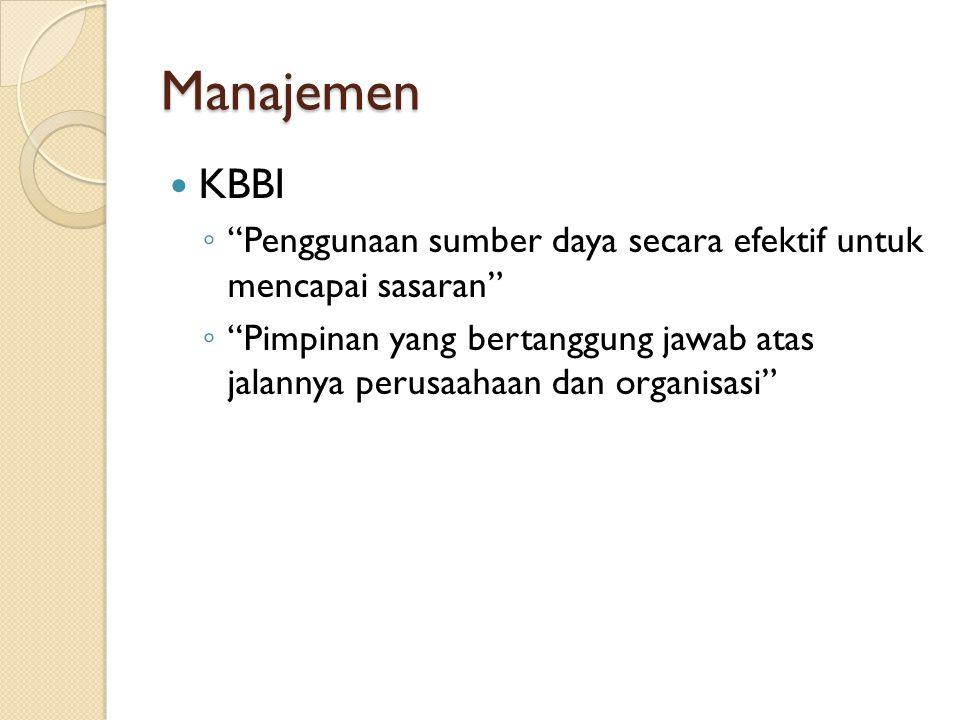 Manajemen KBBI. Penggunaan sumber daya secara efektif untuk mencapai sasaran