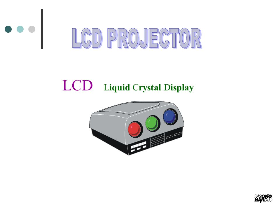 LCD PROJECTOR LCD Liquid Crystal Display