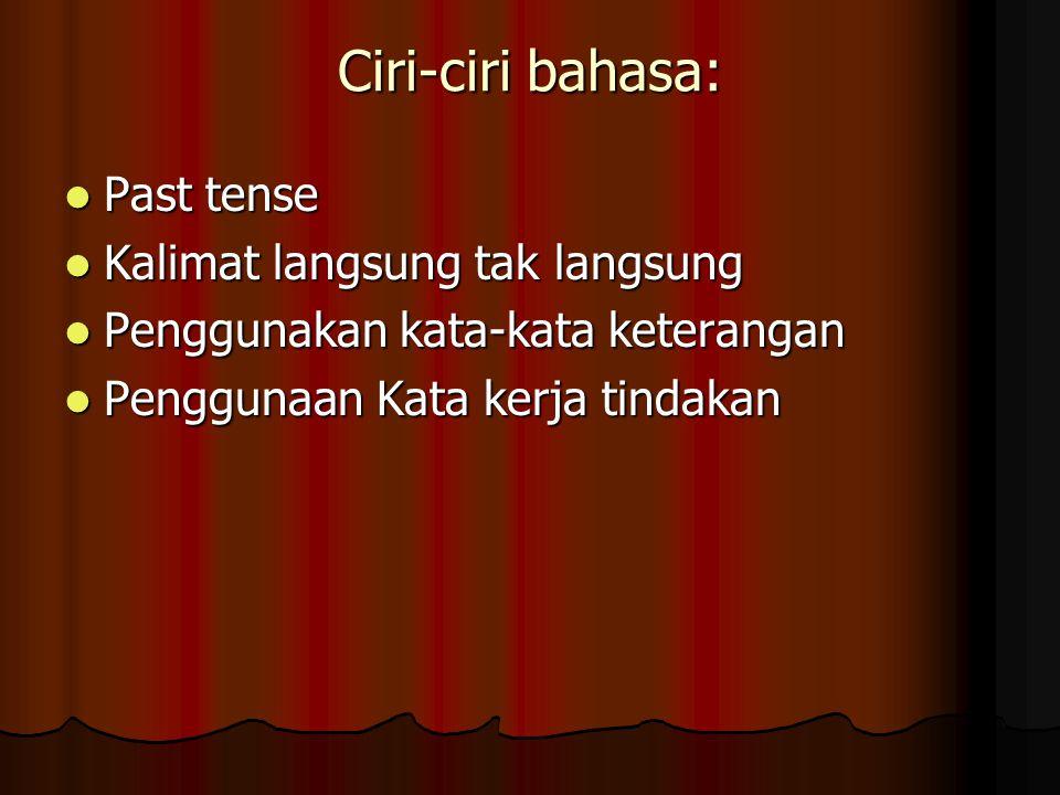 Ciri-ciri bahasa: Past tense Kalimat langsung tak langsung