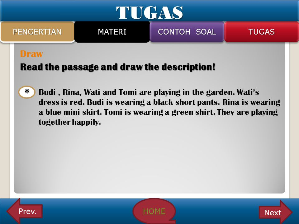 TUGAS Draw Read the passage and draw the description!