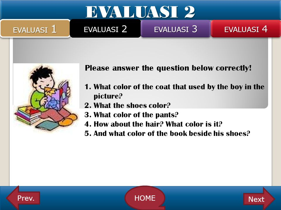 EVALUASI 2 Please answer the question below correctly!