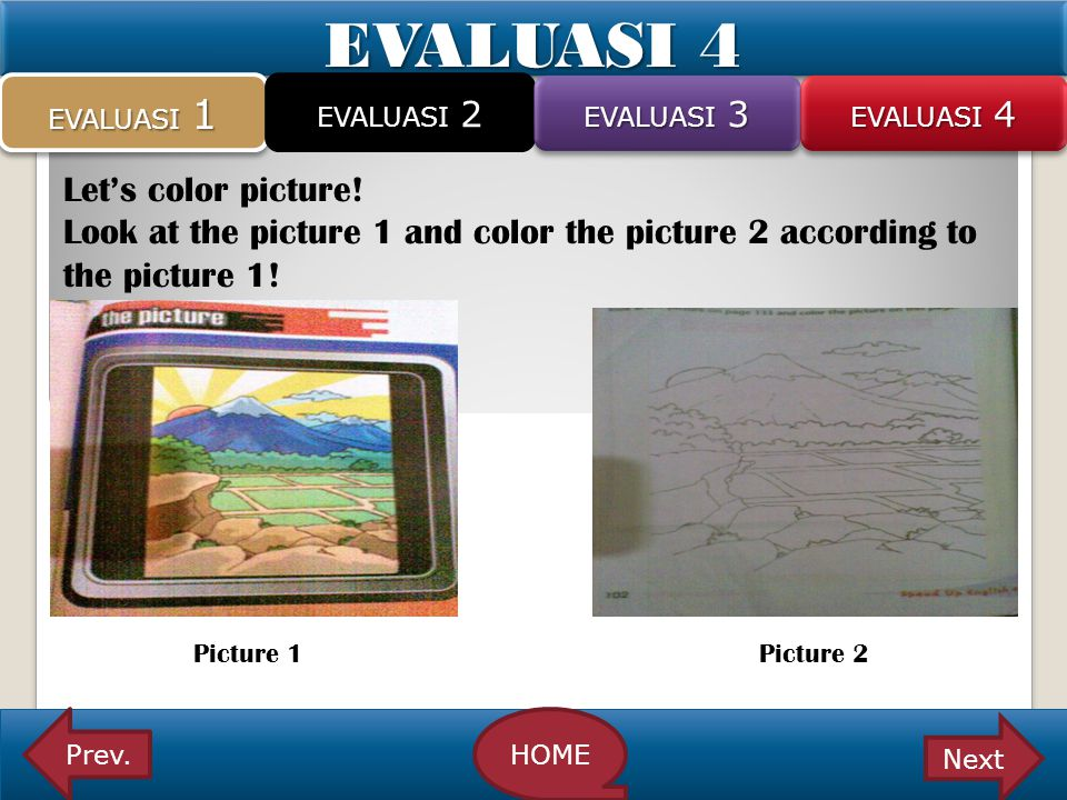 EVALUASI 4 Let's color picture!