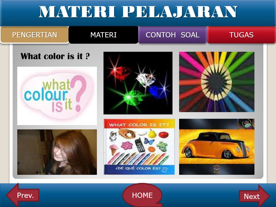 MATERI PELAJARAN What color is it PENGERTIAN MATERI CONTOH SOAL